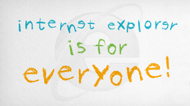 Internet Explorer is for everyone